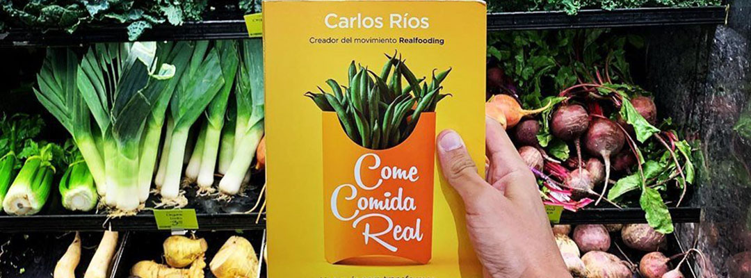 Portada Libro come comida real de carlos rios